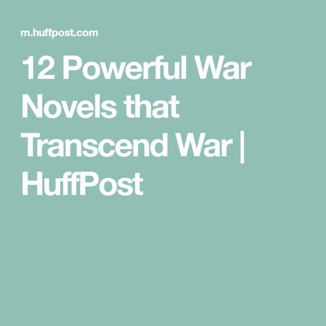 12 Powerful War Novels that Transcend War | HuffPost