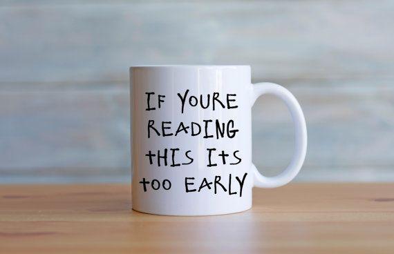 Tasse de Drake si vous lisez ceci son trop tôt / / tasse café drake / / drôle cadeau / / café mug cadeau / / paroles drake / / cadeau pour bff