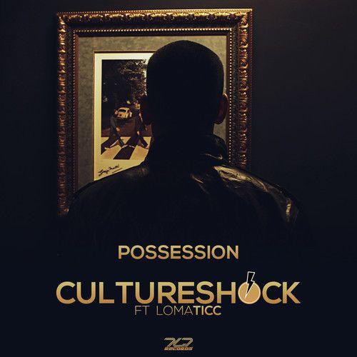 Download Possession - Culture Shock ft. Lomaticc