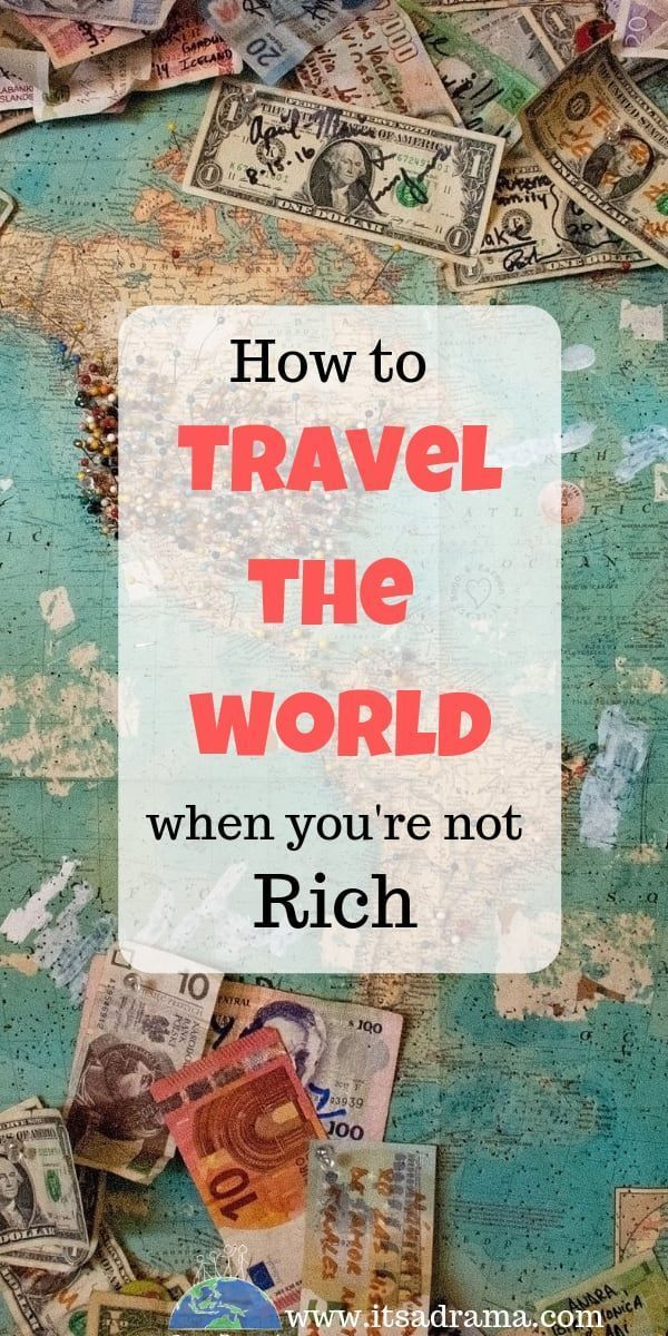 How to Afford to Travel The World (When Your'e Not Rich) – It's a Drama