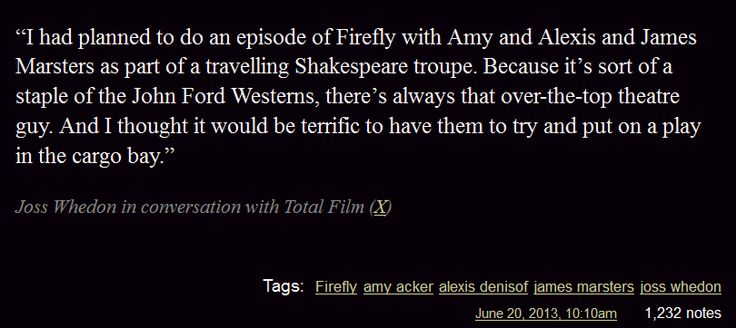 Joss wanted to do an episode of Firefly with Amy Acker, Alexis Denisof, and James Marsters.  Now I just want to cry.