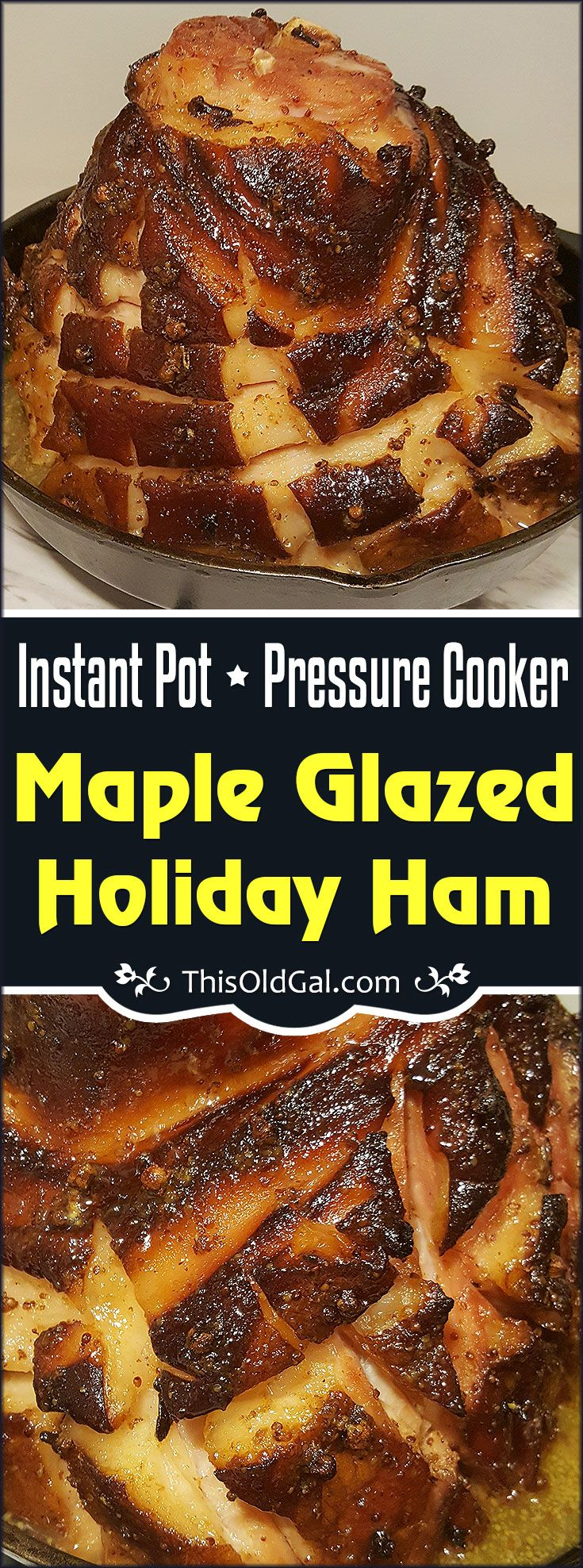 Pressure Cooker Maple Glazed Holiday Ham with its Caramelized Sweetly Spiced Glaze is a must have for Christmas, Easter and Thanksgiving. via @thisoldgalcooks