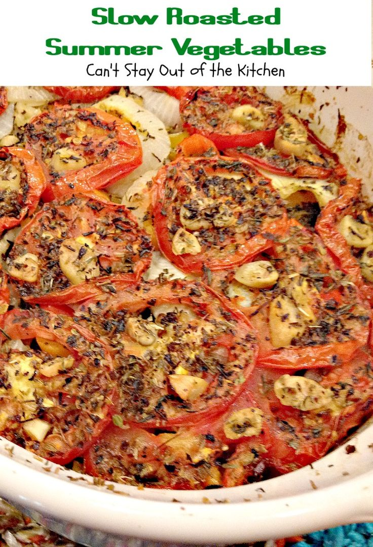 Slow Roasted Summer Vegetables | Can't Stay Out of the Kitchen | wonderful #casserole with #zucchini #tomatoes and #eggplant seasoned with herbs. #glutenfree #vegan
