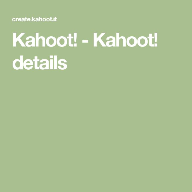 Kahoot! - Kahoot! details