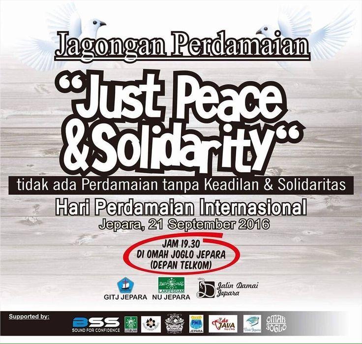 "Turut memperingati Hari Perdamaian Internasional Lakpesdam NU dan GITJ Jepara menggelar sarasehan bertajuk ""Just Peace and Solidarity"" dengan konsep jagongan.  Hadiri yuk kegiatan ini terbuka untuk umum dan free. Catat waktu dan lokasinya ya:  21 September 2016 pukul 19.30 di Omah Joglo Jepara (depan Telkom)  Hari Perdamaian Internasional terkadang secara tidak resmi ada yang menyebutnya Hari Perdamaian Dunia diperingati setiap tahun pada tanggal 21 September. Peringatan ini didedikasikan…"