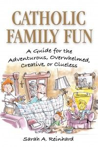 @Dianna Kennedy shares her review of Catholic Family Fun today: Books Covers, Books Worth, Comic Books, Catholic Families, Sarah Reinhard, Catholic Faith, Families Fun, New Books, Books Review