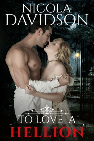 Historical Romance Lover: To Love a Hellion by Nicola Davidson