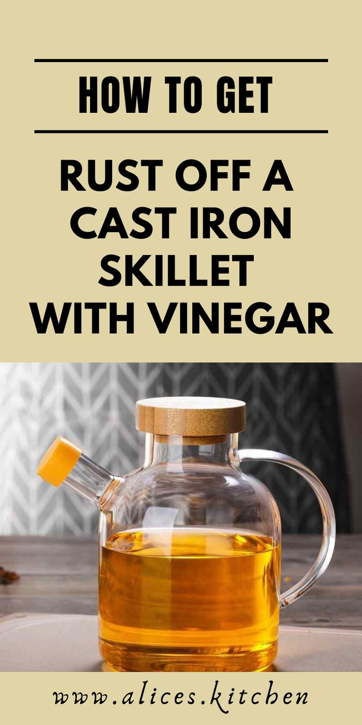 How to get rust off a cast iron skillet with vinegar