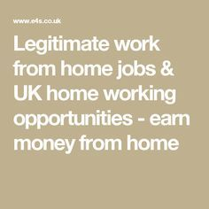 Legitimate work from home jobs & UK home working opportunities - earn money from home