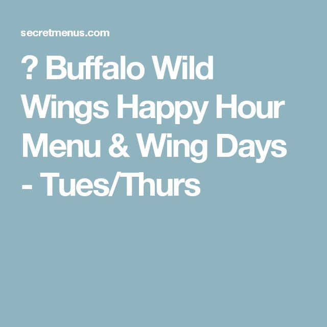 ᐅ Thursday - Buffalo Wild Wings Happy Hour 3-6, Menu & Wing Days: Tues/Thurs