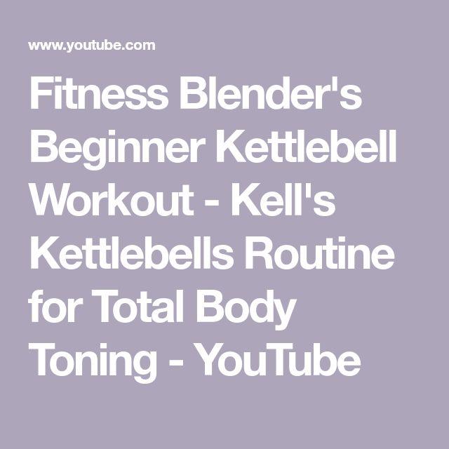 Fitness Blender's Beginner Kettlebell Workout - Kell's Kettlebells Routine for Total Body Toning - YouTube