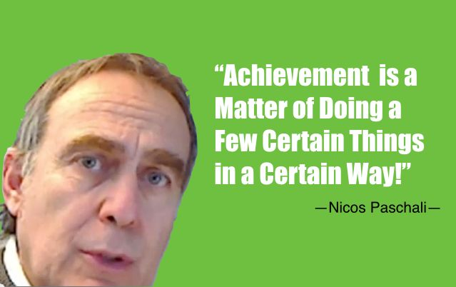"""Achievement  is a matter of doing a few certain things in a certain way!"""
