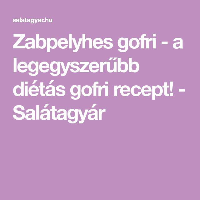 Zabpelyhes gofri - a legegyszerűbb diétás gofri recept! - Salátagyár