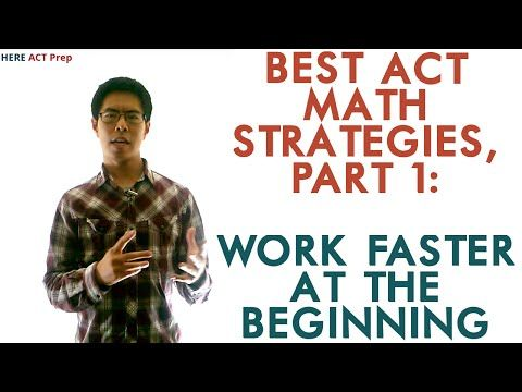 Best ACT Math Prep Strategies, Tips, and Tricks - Work Faster at the Beginning - YouTube