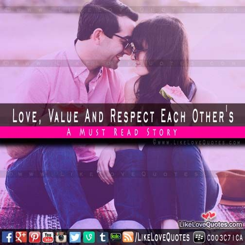 Love, Value And Respect Each Other - A Must Read Story