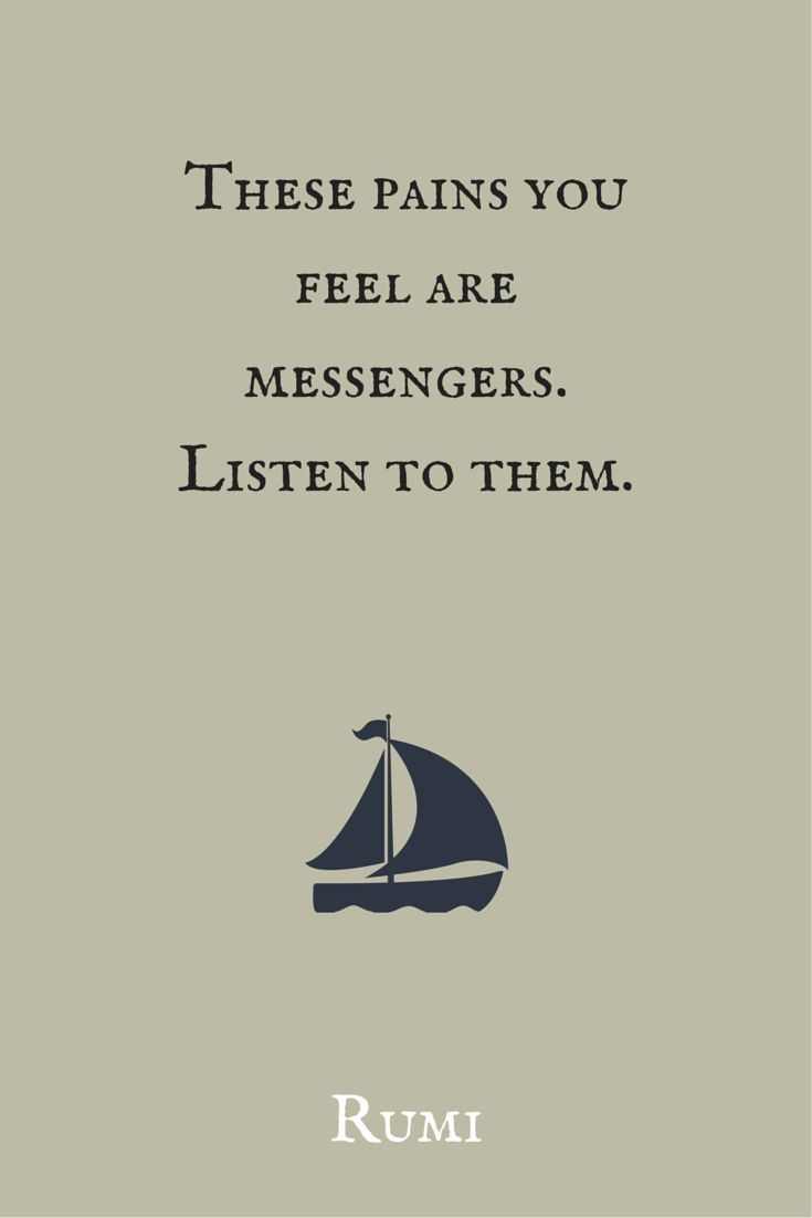 """""""These pains you feel are messengers. Listen to them.""""  ― Rumi.  Click on this image to see the biggest collection of famous quotes on the net!"""