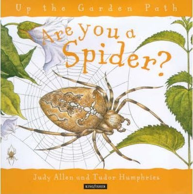 Are You a Spider?, ISBN: 9780753404225 This series of books is magic. The illustrations are beautiful and accurate, and the information is simple yet specific and interesting. The hardcovers are out of print but can still be obtained second hand.