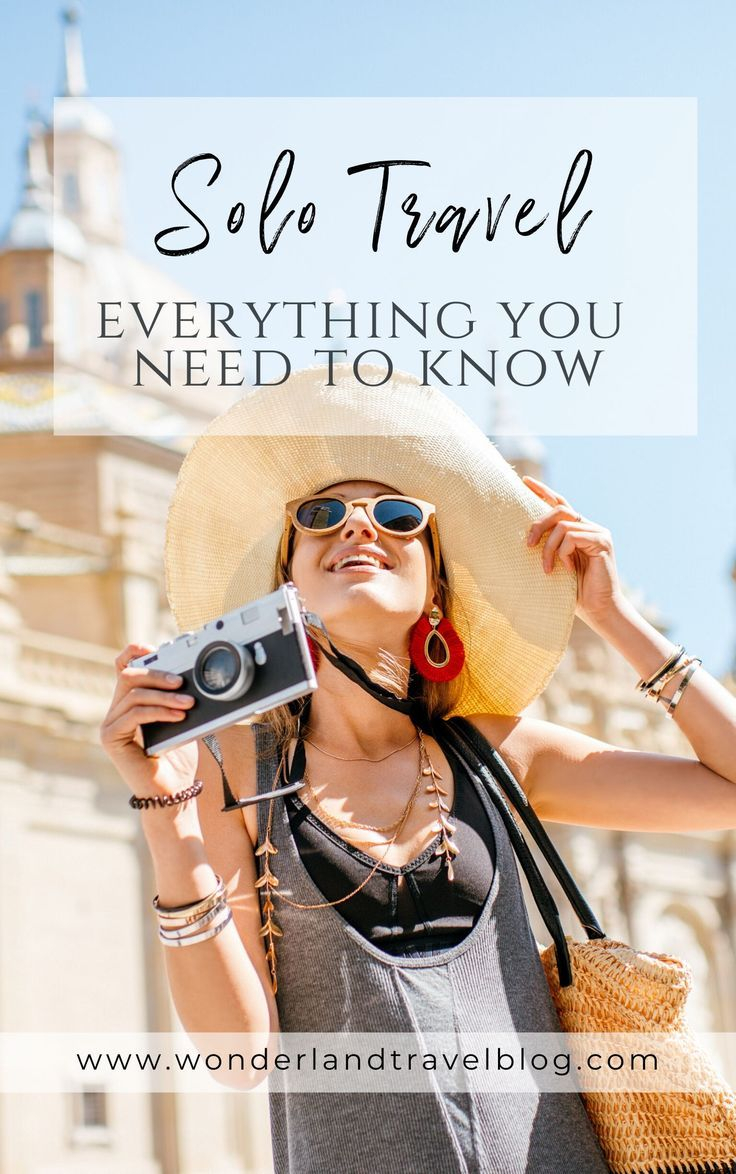 Solo Travel Everything You Need To Know Solo Travel Freedom Travel Travel Moments