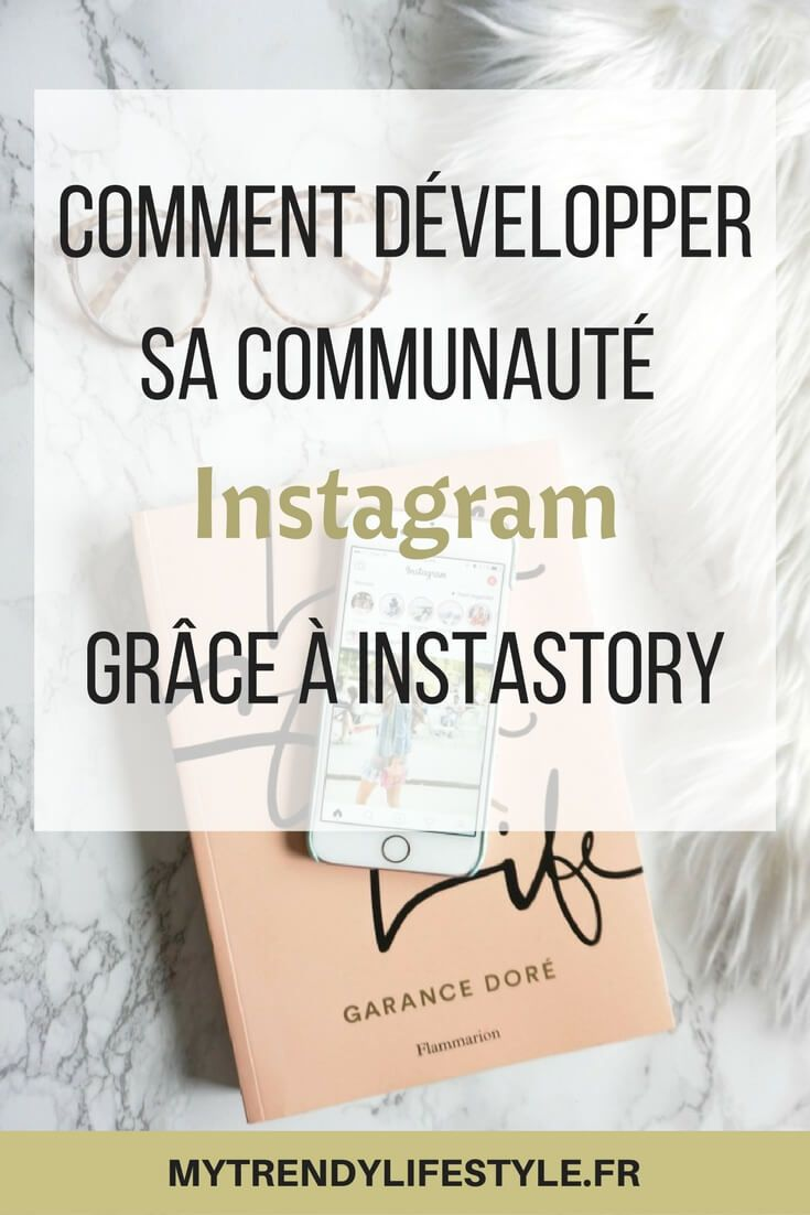 Comment développer sa communauté instagram grâce à Instastory ?