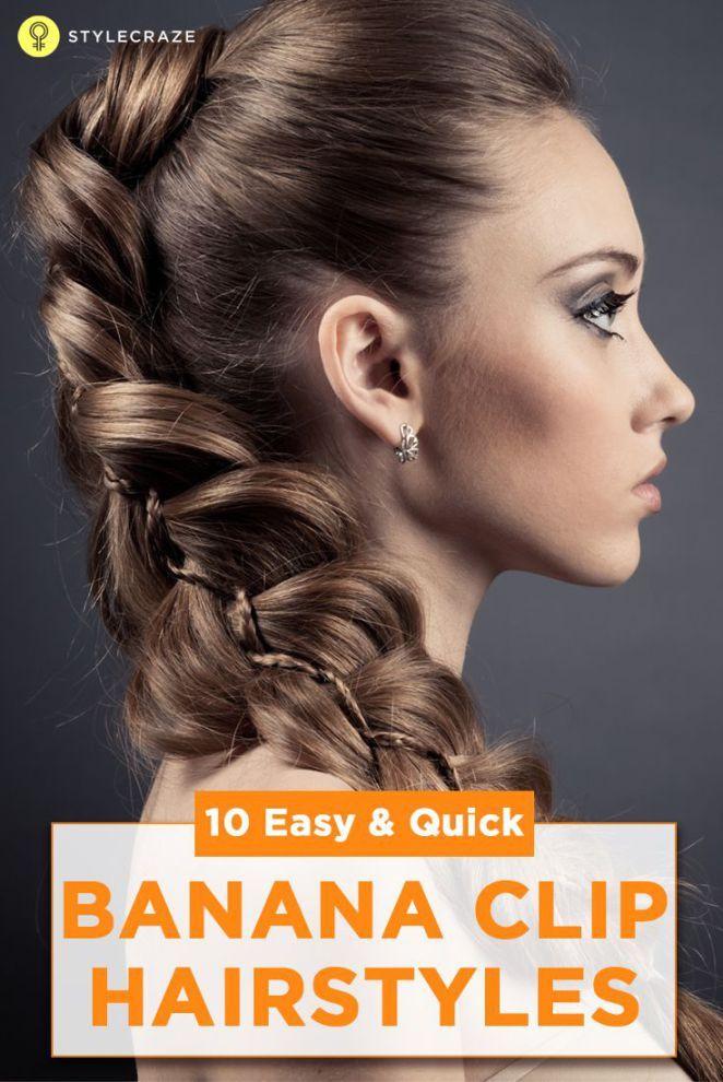 Idées Coiffures Pour Femme  2017 / 2018   10 coiffures faciles et rapides de clip de banane que vous devez essayer