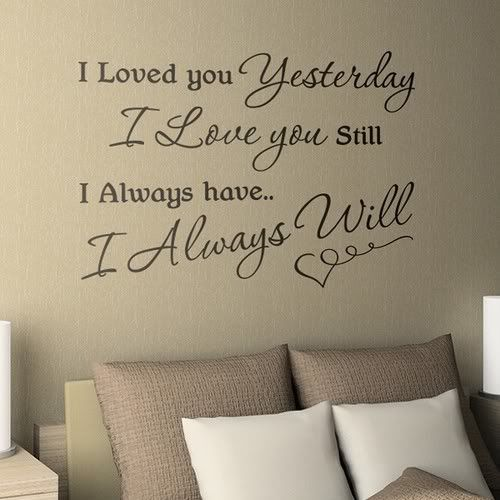 Wall wordsWall Art, Loved You Yesterday, Cute Ideas, Cute Quotes, Bedroom Walls, Wall Quotes, Master Bedrooms, Love Quotes, Bedrooms Wall