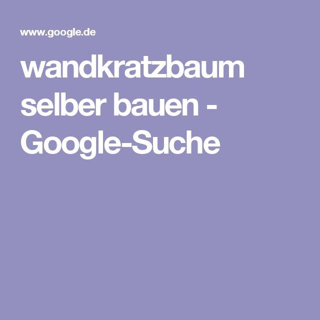 wandkratzbaum selber bauen - Google-Suche