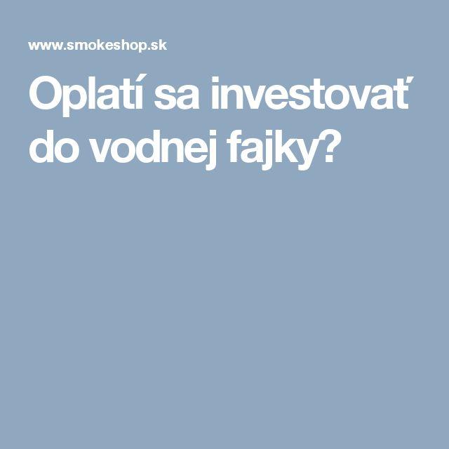Oplatí sa investovať do vodnej fajky?