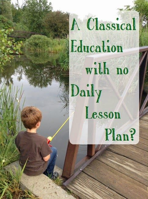 Living and Learning at Home: A Classical Education with no Daily Lesson Plan?