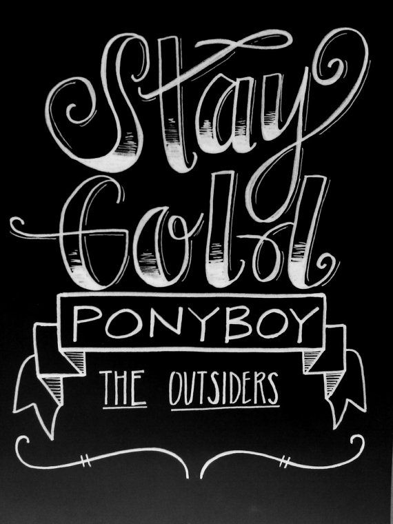 "This unique ""Stay Gold, Ponyboy"" sign was inspired by vintage chalkboard lettering and my love of the novel The Outsiders by S.E. Hinton."