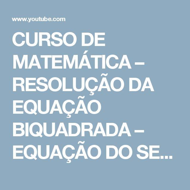 CURSO DE MATEMÁTICA – RESOLUÇÃO DA EQUAÇÃO BIQUADRADA – EQUAÇÃO DO SEGUNDO (2o) GRAU – AULA COM TEORIA E EXERCÍCIO:       4            2 9X    -  37X    +   4   =   0  Equação biquadrada é uma equação quártica que pode ser definida por ax4 + bx2 + c=0.  EQUAÇÕES BIQUADRADAS.  http://youtu.be/Np6MSZVxJA8