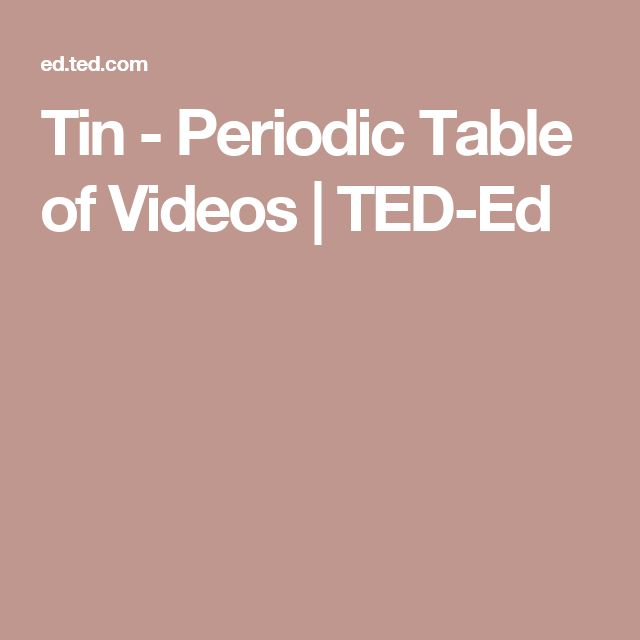 Tin - Periodic Table of Videos | TED-Ed