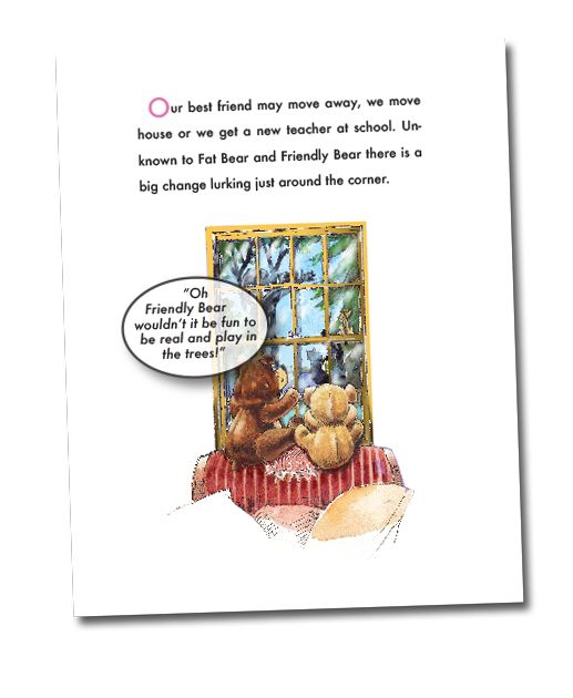 "Book three ""Paddy Paws Joins the Clan"" Children's stories by Deborah Kerridge Page sample from the Adventures of Fat Bear and Friends series by Deborah Kerridge book 3 ""Paddy Paws Joins the Clan"" Children's stories that combine the joy of reading with emotional growth"