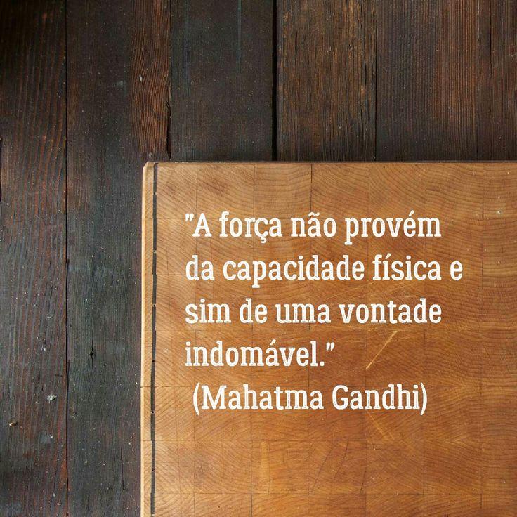 """""""A força não provém da capacidade física e sim de uma vontade indomável."""" (Mahatma Gandhi) by @netoangelrp #growthhacker #seo #marketingdigital #inboundmarketing #growthhacking #trabalho #trampos #work #freela #freelancer #tercafafeira #coach #love #instagood #photooftheday #pleasefollow #pleaseshoutout #gym #fitgirls #Fitness #fitguys"""