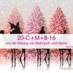 20–C+M+B-16 und die Wirkung von Weihrauch und Myrrhe