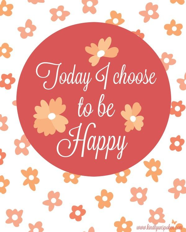 """Free 8x10 Printable- """"Today I choose to be Happy"""""""
