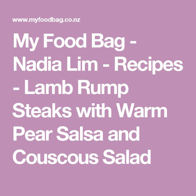 My Food Bag - Nadia Lim - Recipes - Lamb Rump Steaks with Warm Pear Salsa and Couscous Salad