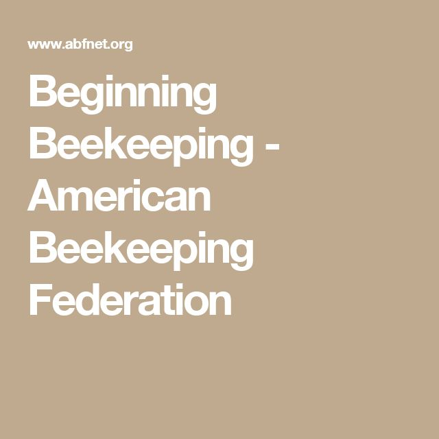 Beginning Beekeeping - American Beekeeping Federation