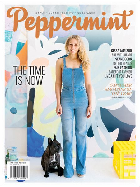The Time Is Now! Be inspired to create change in this issue of Peppermint magazine.