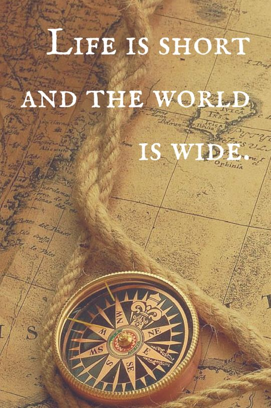 Life is short and the world is wide. Click on this image to see the biggest collection of travel quotes on the net!