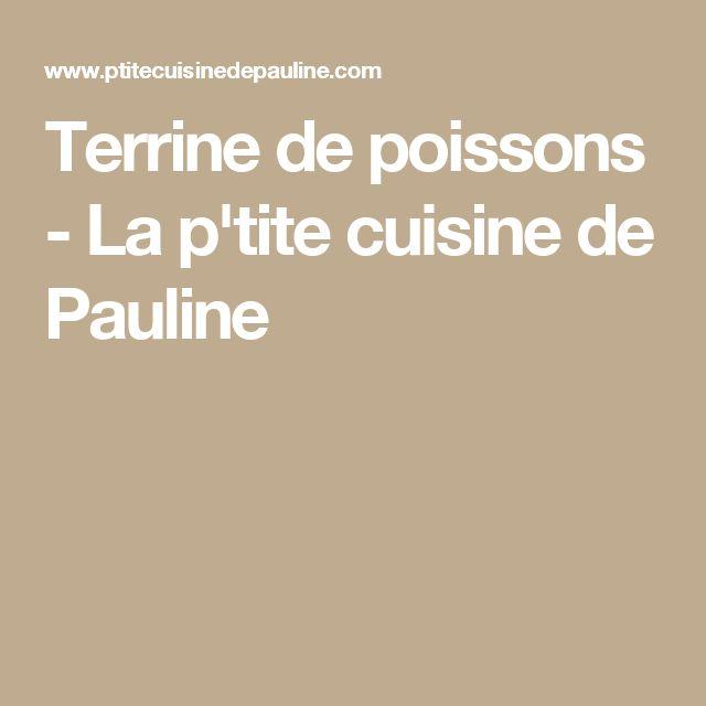 Terrine de poissons - La p'tite cuisine de Pauline