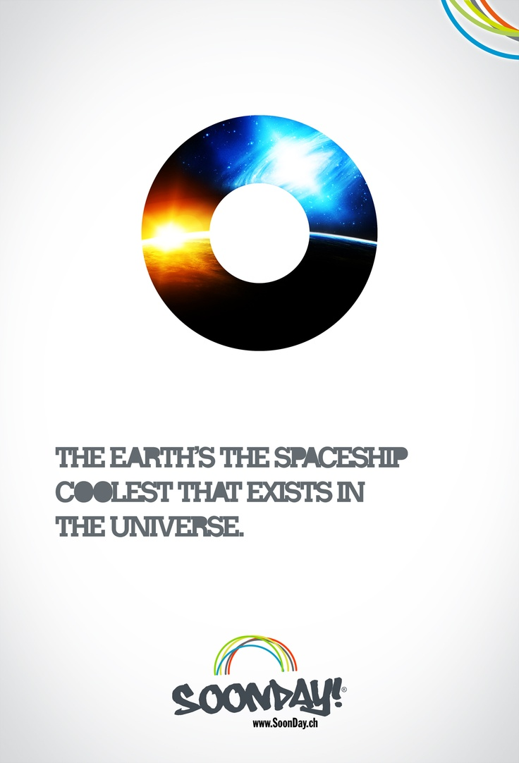 The earth is the spaceship coolest that exists in the Universe.  :: www.SoonDay.ch