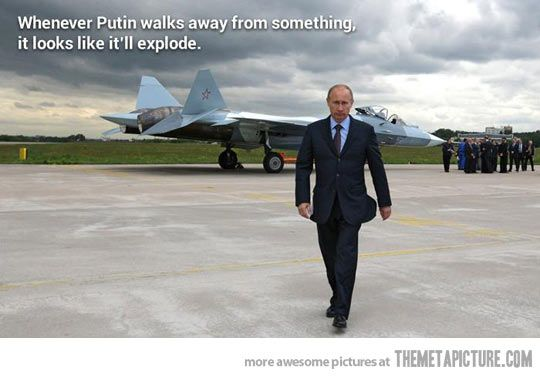 Whenever Putin walks away from something it looks like it'll explode.