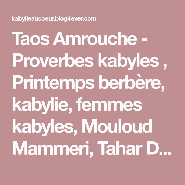 Taos Amrouche - Proverbes kabyles , Printemps berbère, kabylie, femmes kabyles, Mouloud Mammeri, Tahar Djaout, Mato