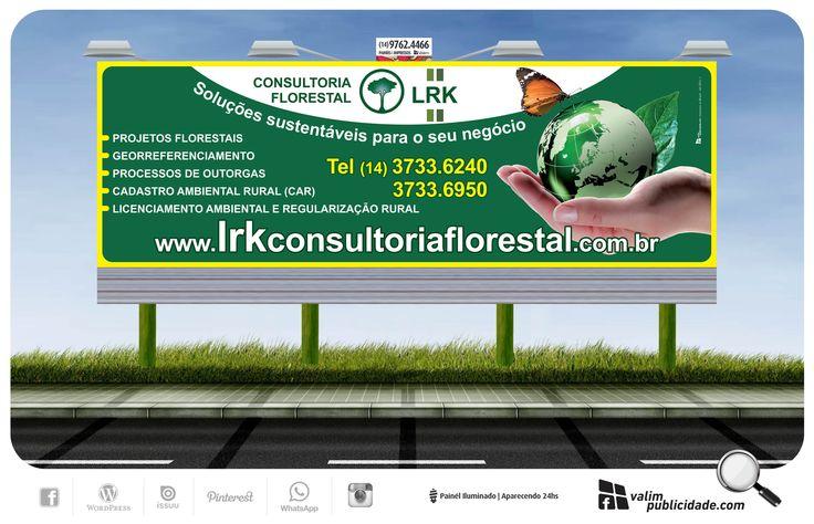 Criação, impressão de lona e exibição em painél iluminado em Avaré para LRK Consultoria Florestal | Rua Paraíba, 1133 | Centro - Avaré - SP | www.lrkconsultoriaflorestal.com.br #lrk #consultoriaflorestal #valim #painel #avare #comiluminacao