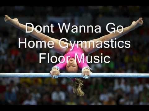 Dont Wanna Go Home: Gymnastics Floor Music - YouTube