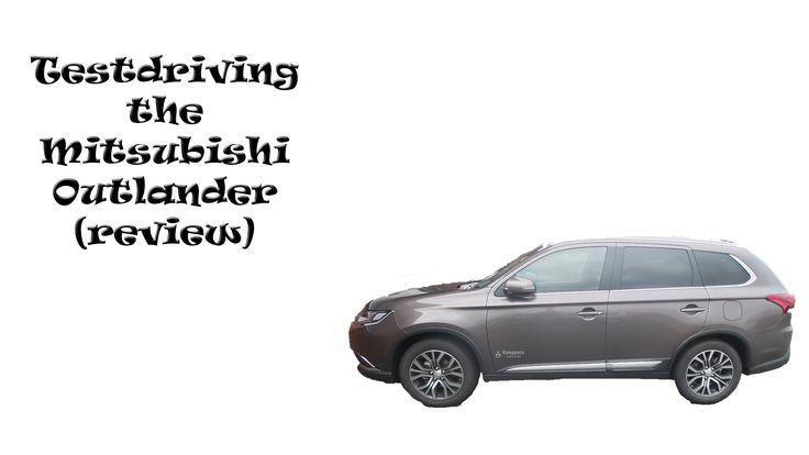 Test driving the Mitsubishi Outlander (review) Dutchy Vlog 95