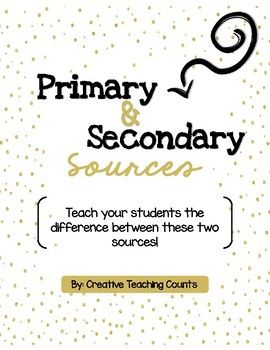 PRIMARY & SECONDARY SOURCES -- NO PREP PRODUCT!! Interested in teaching your students the difference between primary and secondary sources? Whether you are teaching a Social Studies lesson or having your students use sources for
