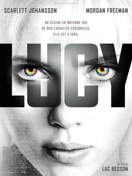Affiche du film Lucy - A la suite de circonstances indépendantes de sa volonté, une jeune étudiante voit ses capacités intellectuelles se développer à l'infini. Elle « colonise » son cerveau, et acquiert des pouvoirs illimités.