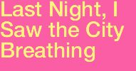 Last night, I saw the city breathing -- poem that gives a city human characteristics. Also see this site for children's personification poems: http://www.kidsonthenet.com/create/personpoem.cfm
