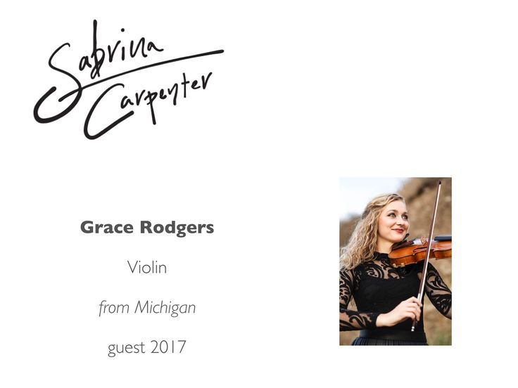 """Meet the Sabrina Carpenter Band: Grace Ann Rodgers - guest violinist - performed with Sabrina on """"Alone Together"""" in Los Angeles concert, and the symphonic version """"Why (In Studio)"""""""